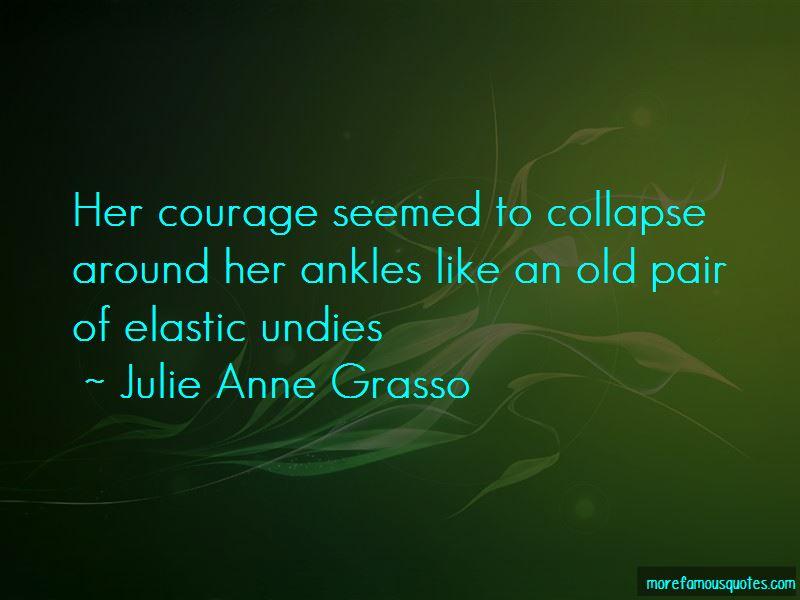 Julie Anne Grasso Quotes