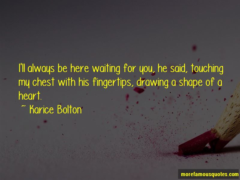Karice Bolton Quotes Pictures 3