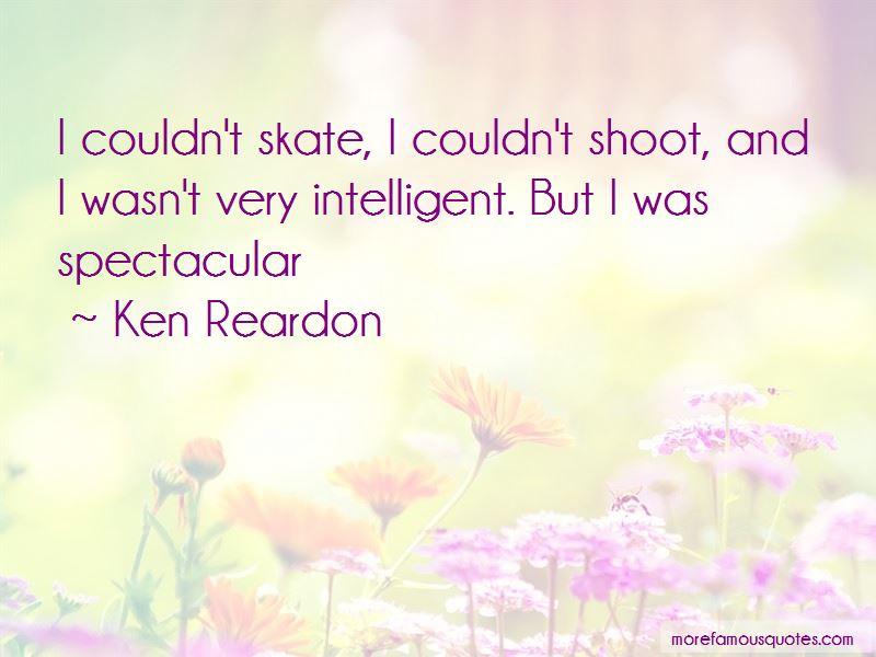 Ken Reardon Quotes