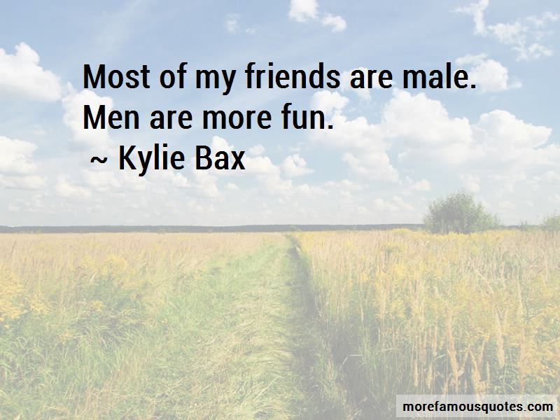 Kylie Bax Quotes Pictures 2