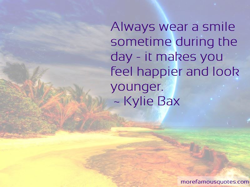 Kylie Bax Quotes Pictures 4