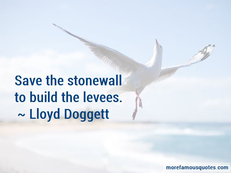 Lloyd Doggett Quotes Pictures 3