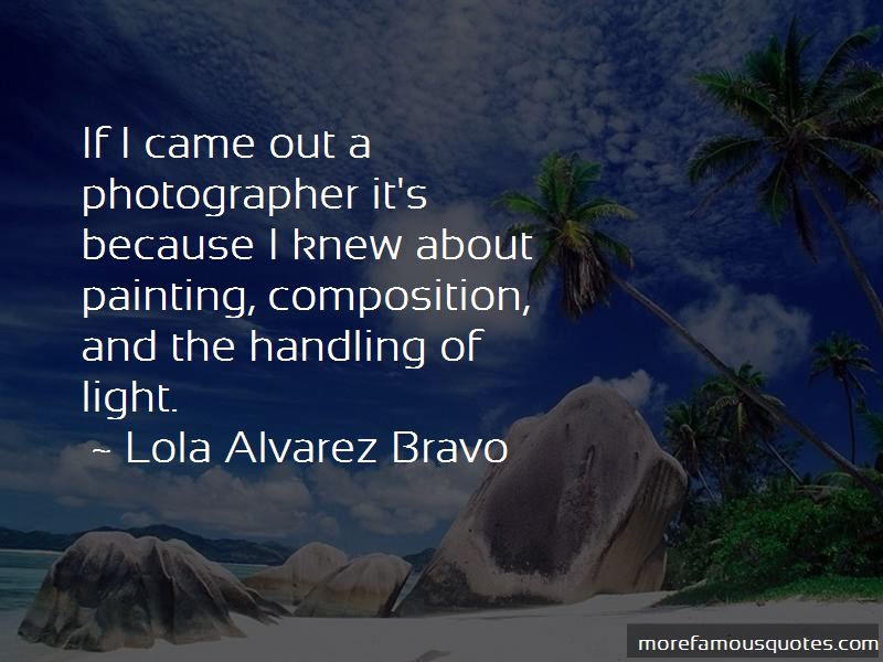 Lola Alvarez Bravo Quotes Pictures 2