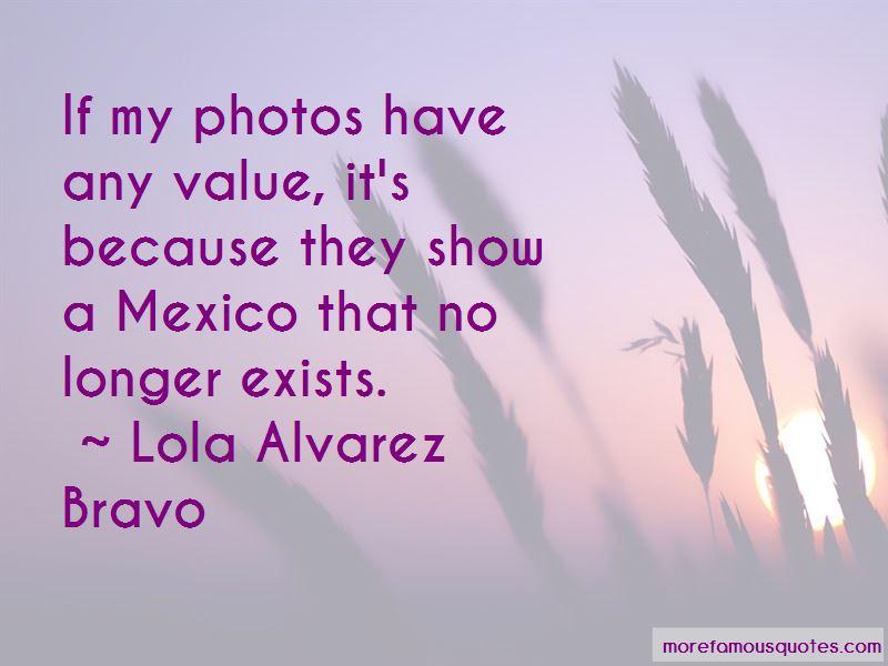 Lola Alvarez Bravo Quotes Pictures 3