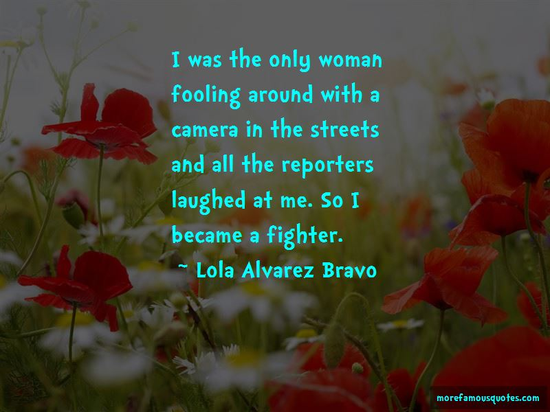Lola Alvarez Bravo Quotes