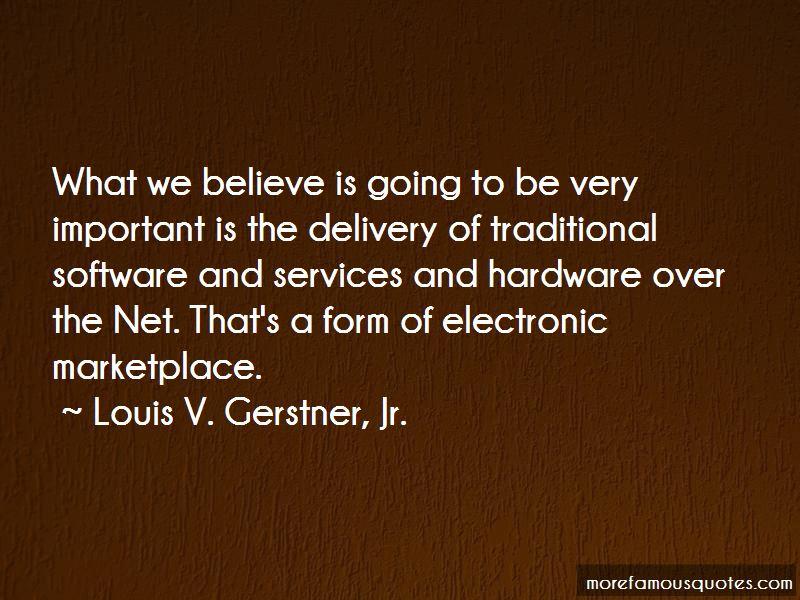 Louis V. Gerstner, Jr. Quotes