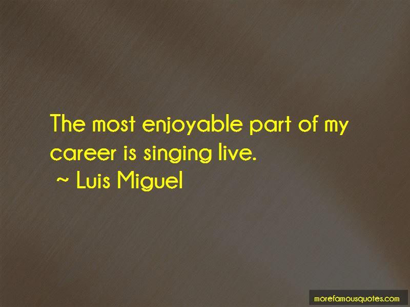 Luis Miguel Quotes Pictures 2