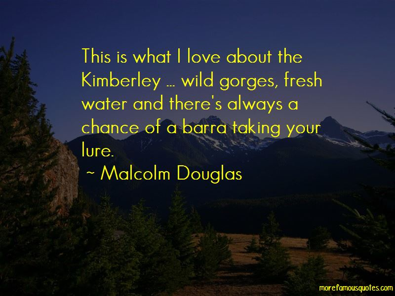 Malcolm Douglas Quotes