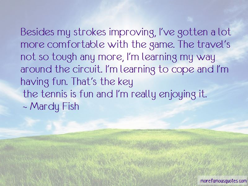 Mardy Fish Quotes Pictures 3
