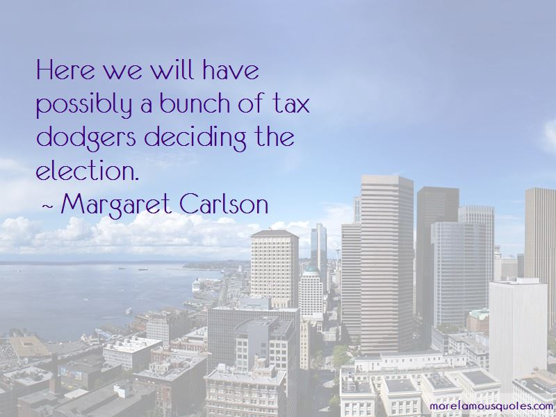 Margaret Carlson Quotes Pictures 2