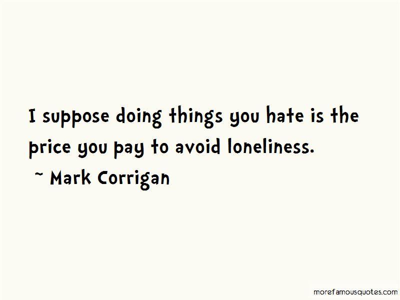 Mark Corrigan Quotes
