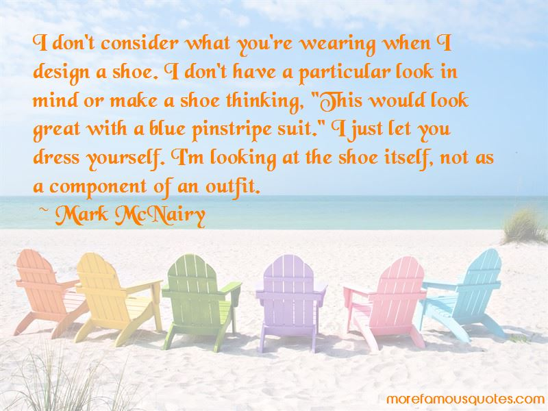 Mark McNairy Quotes Pictures 2