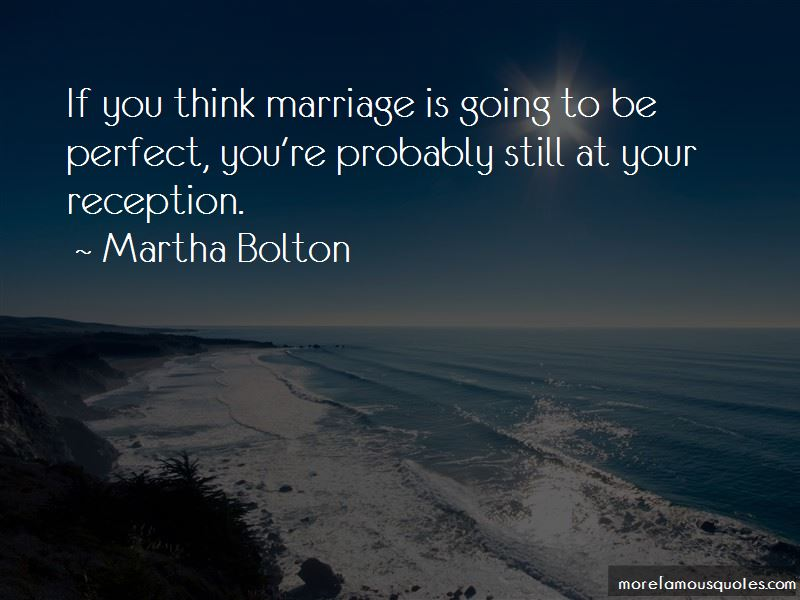 Martha Bolton Quotes