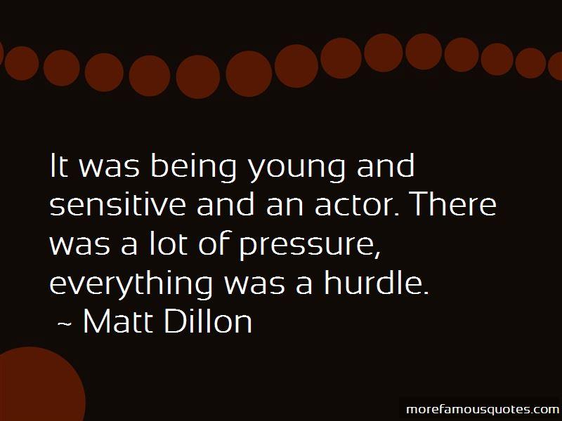 Matt Dillon Quotes