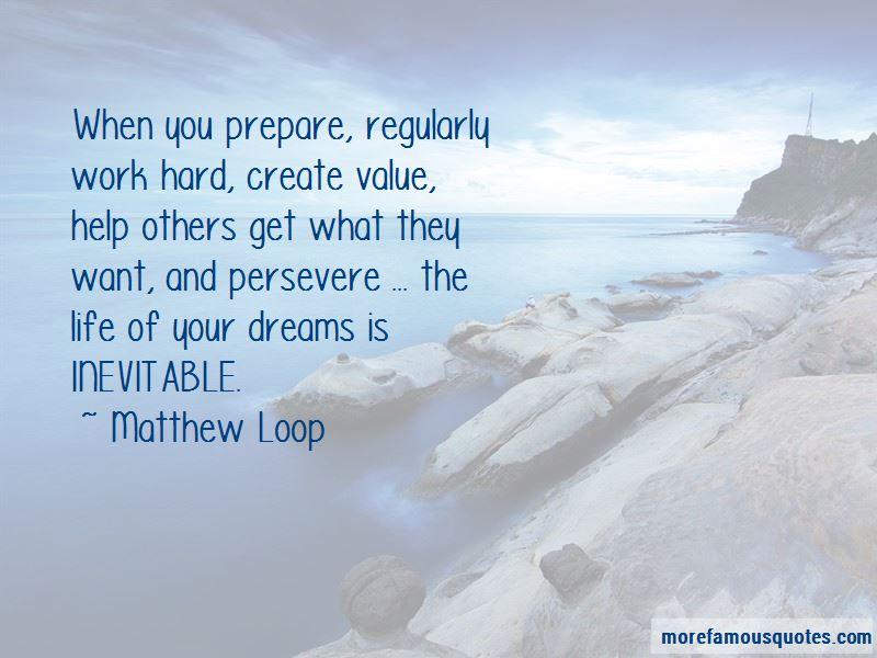 Matthew Loop Quotes Pictures 3