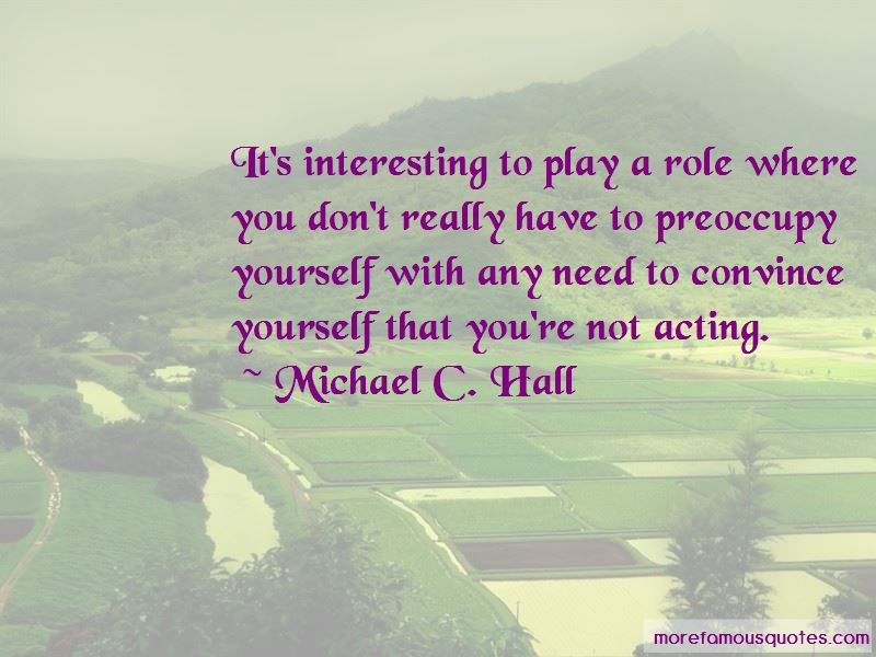 Michael C. Hall Quotes
