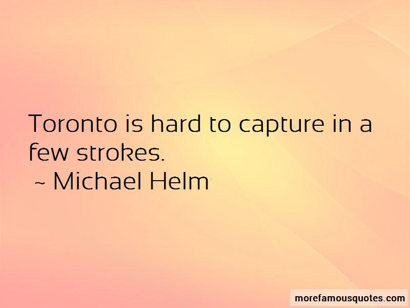 Michael Helm Quotes