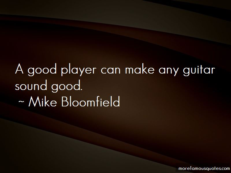 Mike Bloomfield Quotes Pictures 2