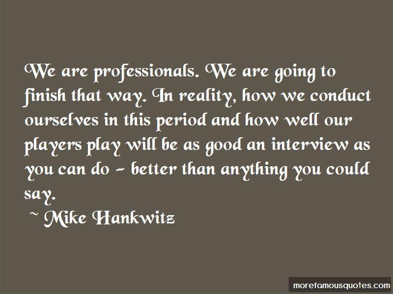 Mike Hankwitz Quotes