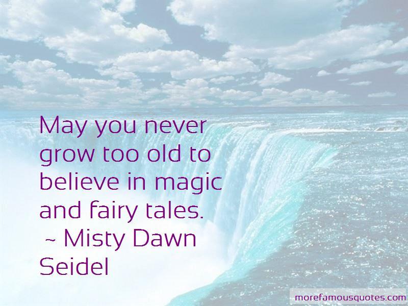 Misty Dawn Seidel Quotes