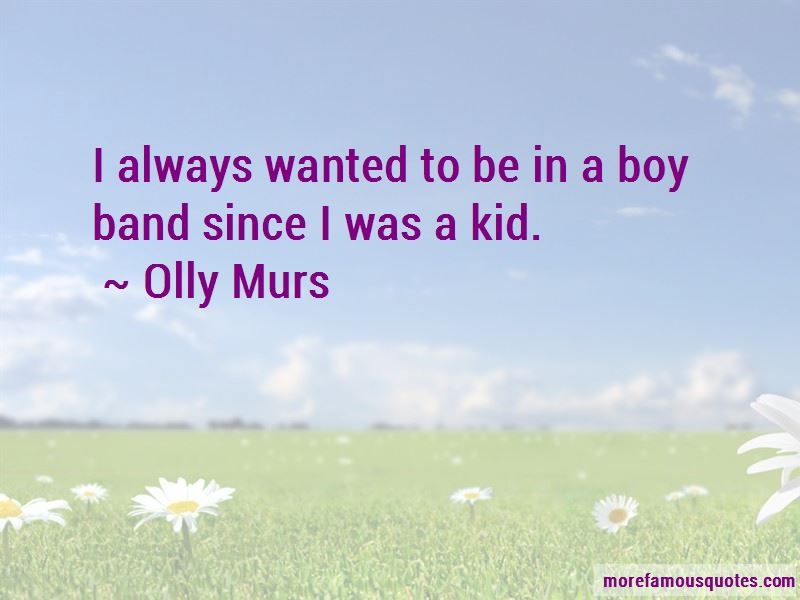 Olly Murs Quotes Pictures 3