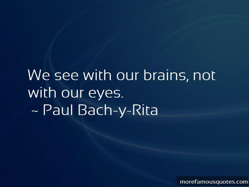Paul Bach-y-Rita Quotes