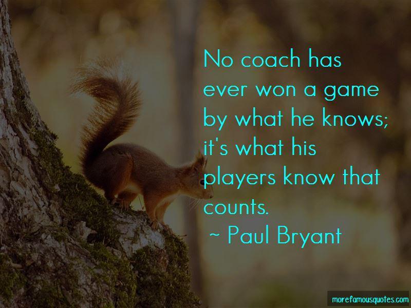 Paul Bryant Quotes Pictures 3