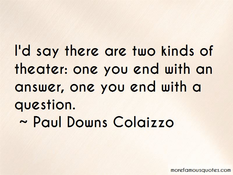 Paul Downs Colaizzo Quotes