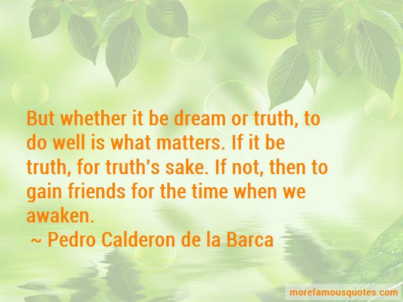 Pedro Calderon De La Barca Quotes Pictures 2