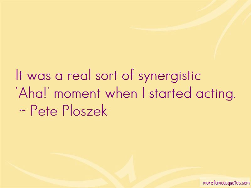 Pete Ploszek Quotes