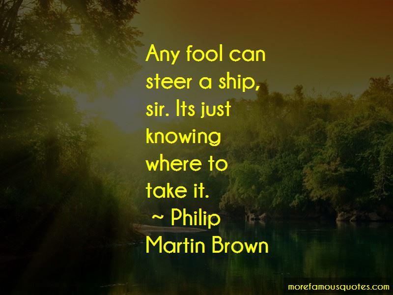 Philip Martin Brown Quotes