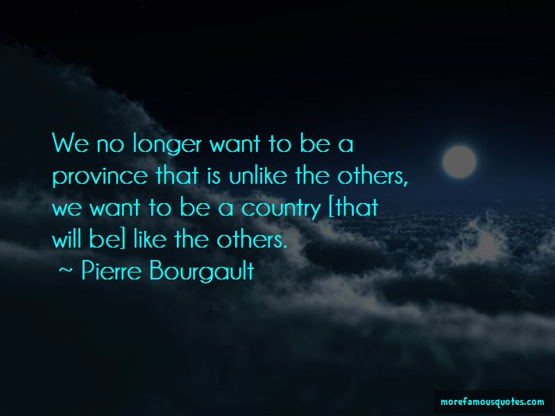 Pierre Bourgault Quotes Pictures 4