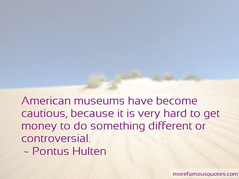 Pontus Hulten Quotes Pictures 2