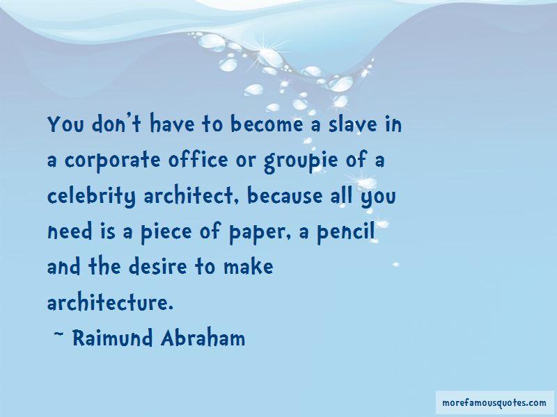 Raimund Abraham Quotes Pictures 2