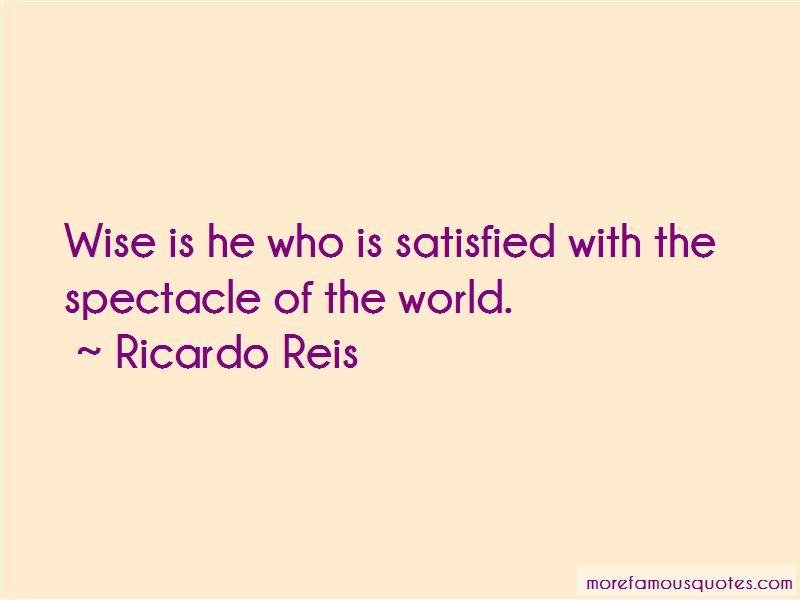 Ricardo Reis Quotes Pictures 2
