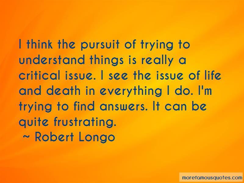 Robert Longo Quotes Pictures 3