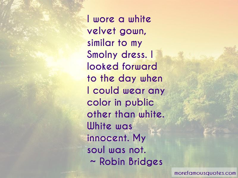 Robin Bridges Quotes Pictures 3
