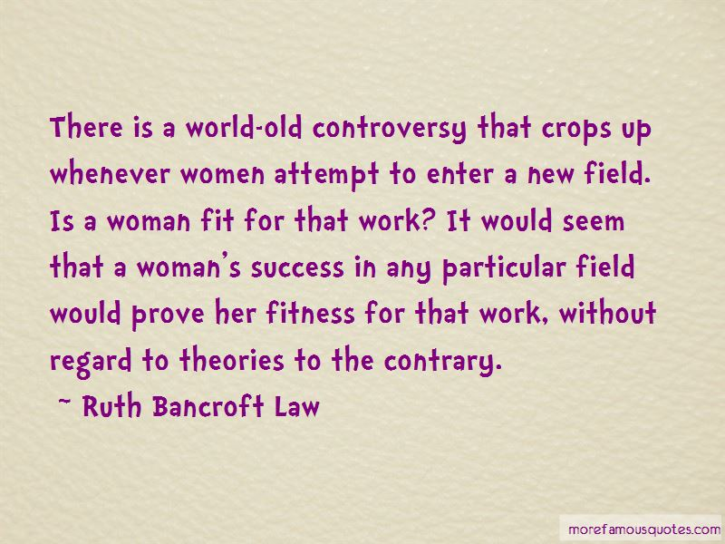 Ruth Bancroft Law Quotes