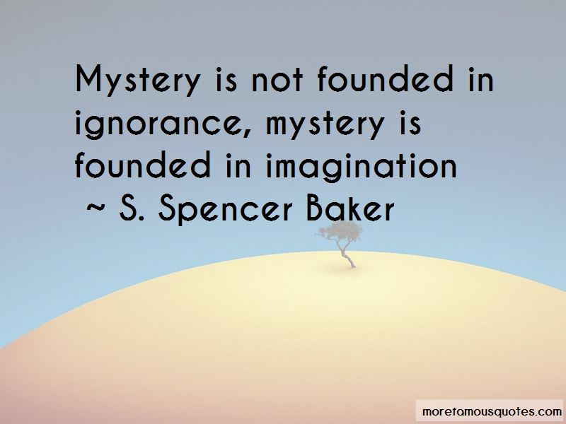S. Spencer Baker Quotes Pictures 2