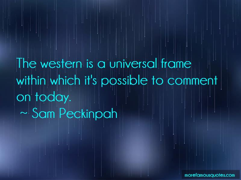 Sam Peckinpah Quotes Pictures 2