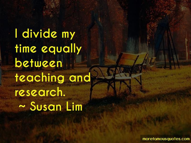 Susan Lim Quotes