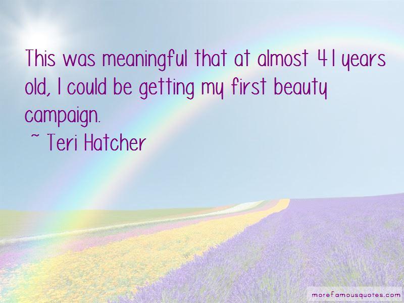 Teri Hatcher Quotes