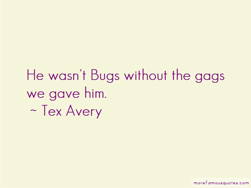 Tex Avery Quotes Pictures 2