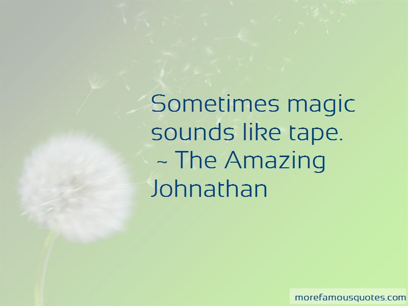 The Amazing Johnathan Quotes