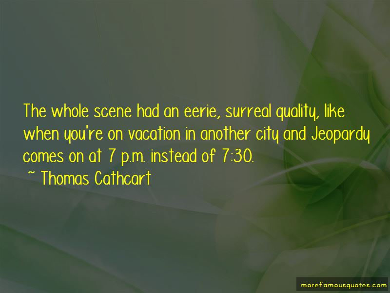 Thomas Cathcart Quotes Pictures 2