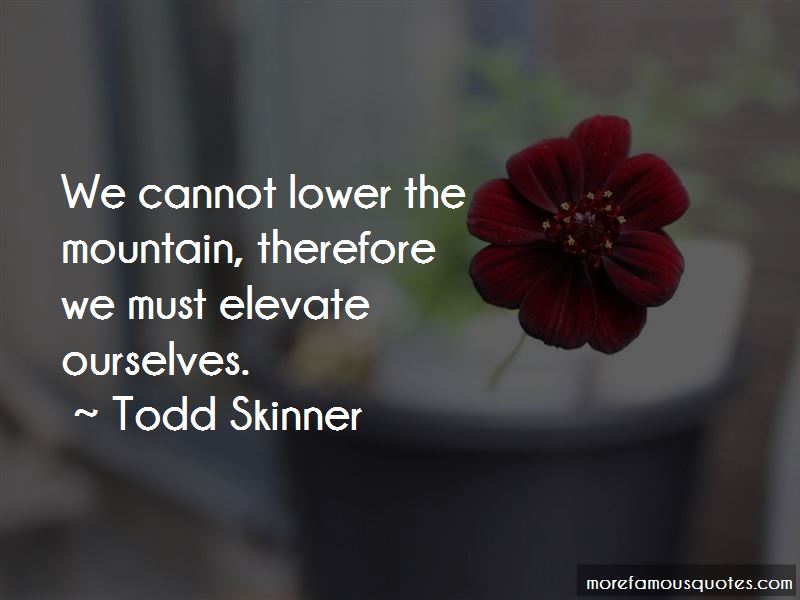 Todd Skinner Quotes Pictures 4