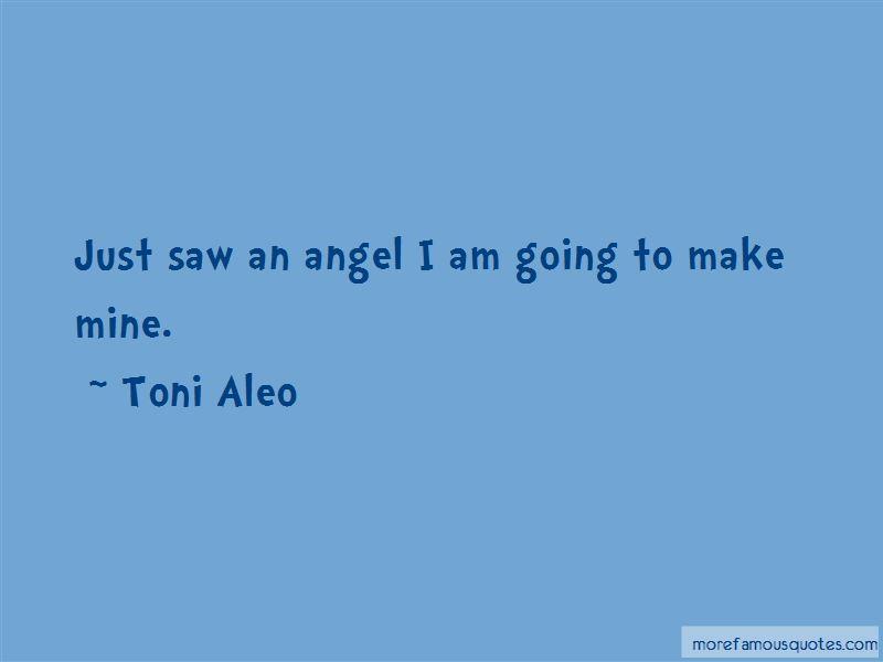 Toni Aleo Quotes Pictures 2