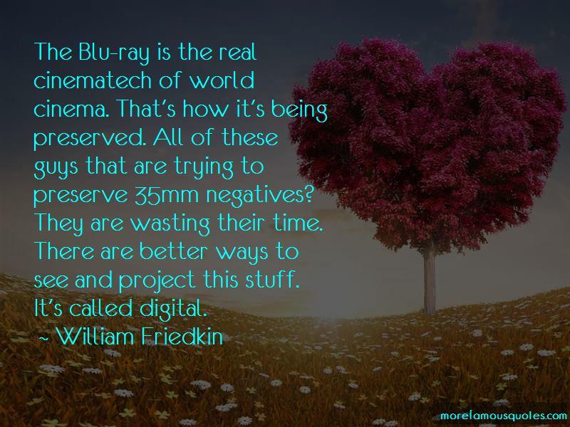 William Friedkin Quotes