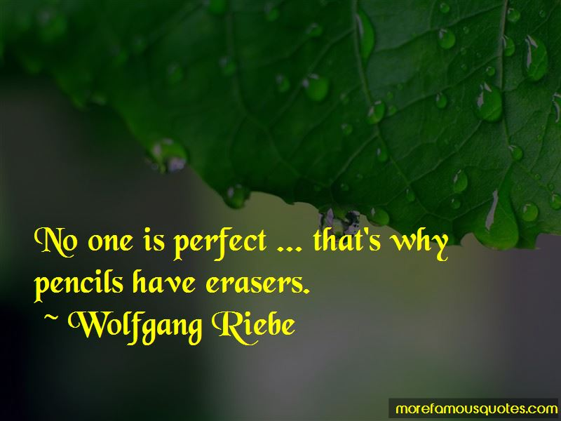 Wolfgang Riebe Quotes Pictures 2