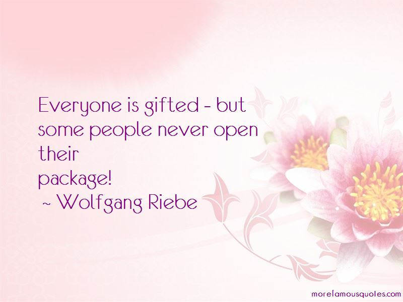 Wolfgang Riebe Quotes Pictures 4